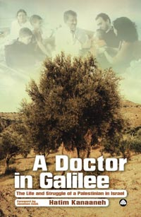 A Doctor in Galilee: The Life and Struggle of a Palestinian in Israel